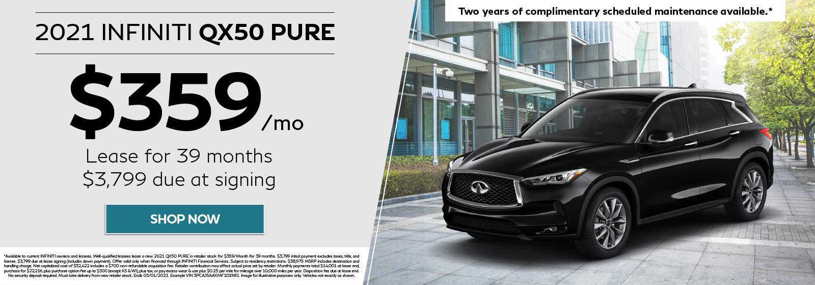 Lease a new 2021 QX50 Pure for $359 per month for 39 months. Click to shop now.