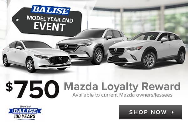 $750 Mazda Loyalty Reward