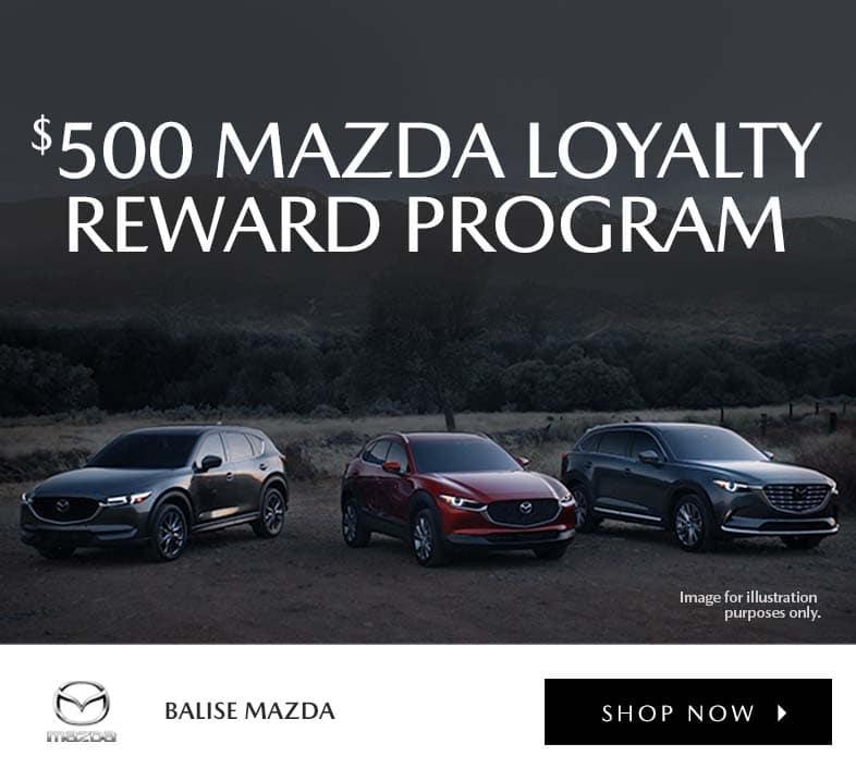 $500 Mazda Loyalty Reward Program