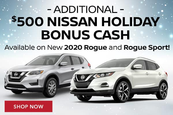 Additional $500 Nissan Holiday Bonus Cash Available on New 2020 Rogue and Rogue Sport!