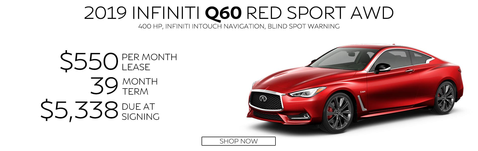 Lease a 2019 Q60 RED SPORT AWD for $550 per month with $5,338 due at signing