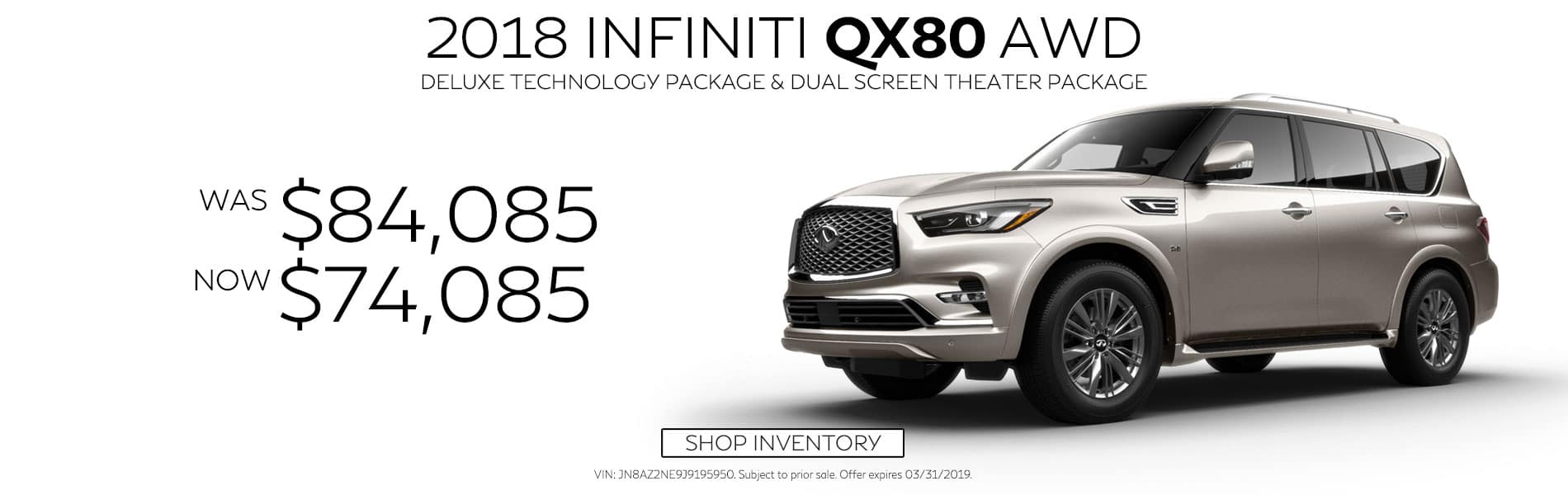 Purchase a loaded 2018 INFINITI QX80 4WD for $74,085. Original price was $84,085