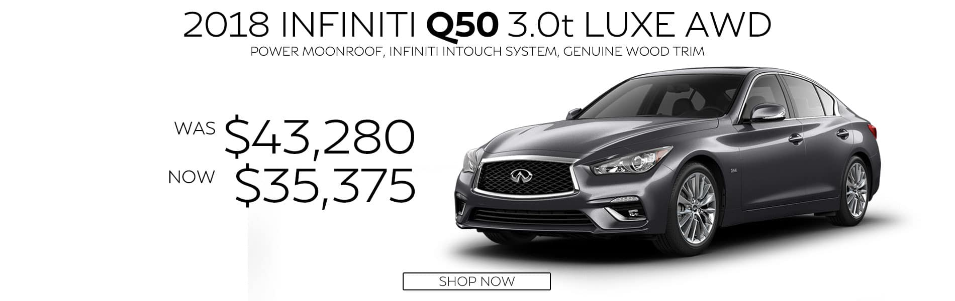 Purchase a 2018 INFINITI Q50 3.0t LUXE AWD for $35,375. Original Price was $43,280.