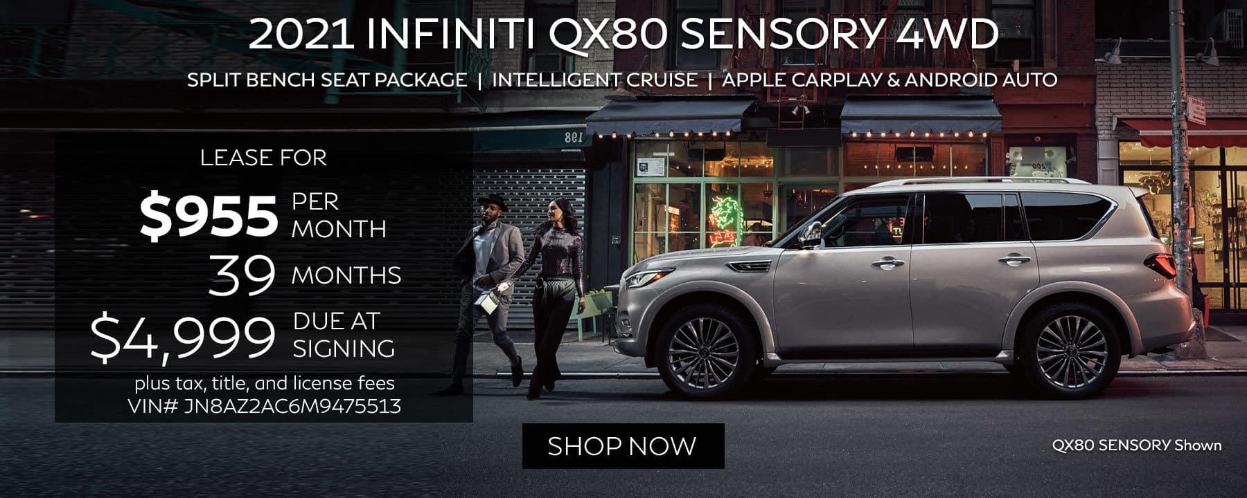Lease a 2021 QX80 SENSORY 4WD for $955 per month for 39 months with $4,999 due at signing.