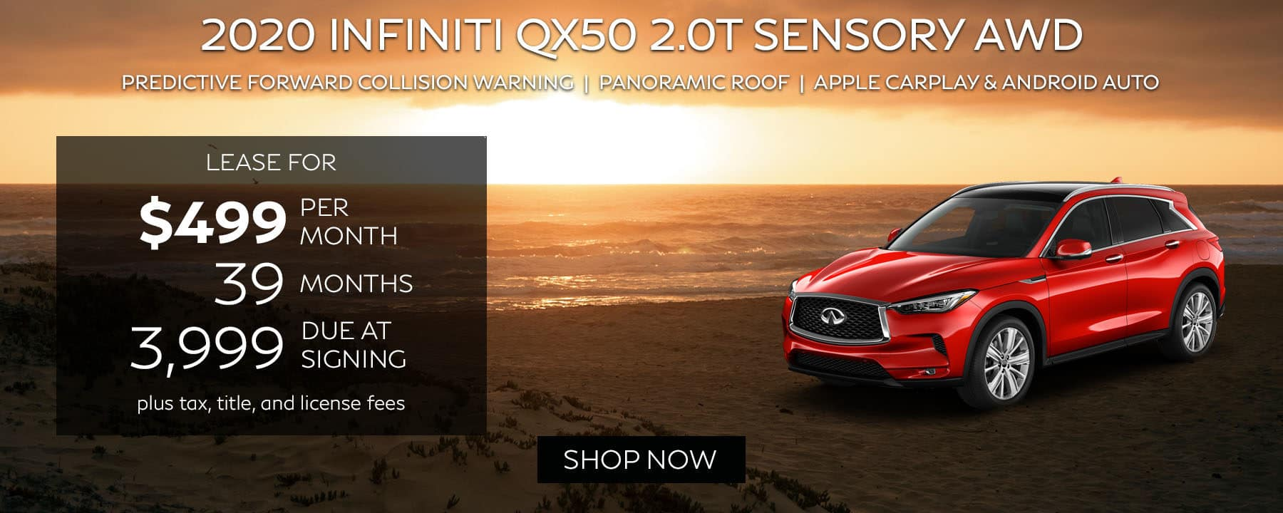Lease a 2020 INFINITI QX50 2.0T SENSORY AWD for $499 per month with $3,999 down.