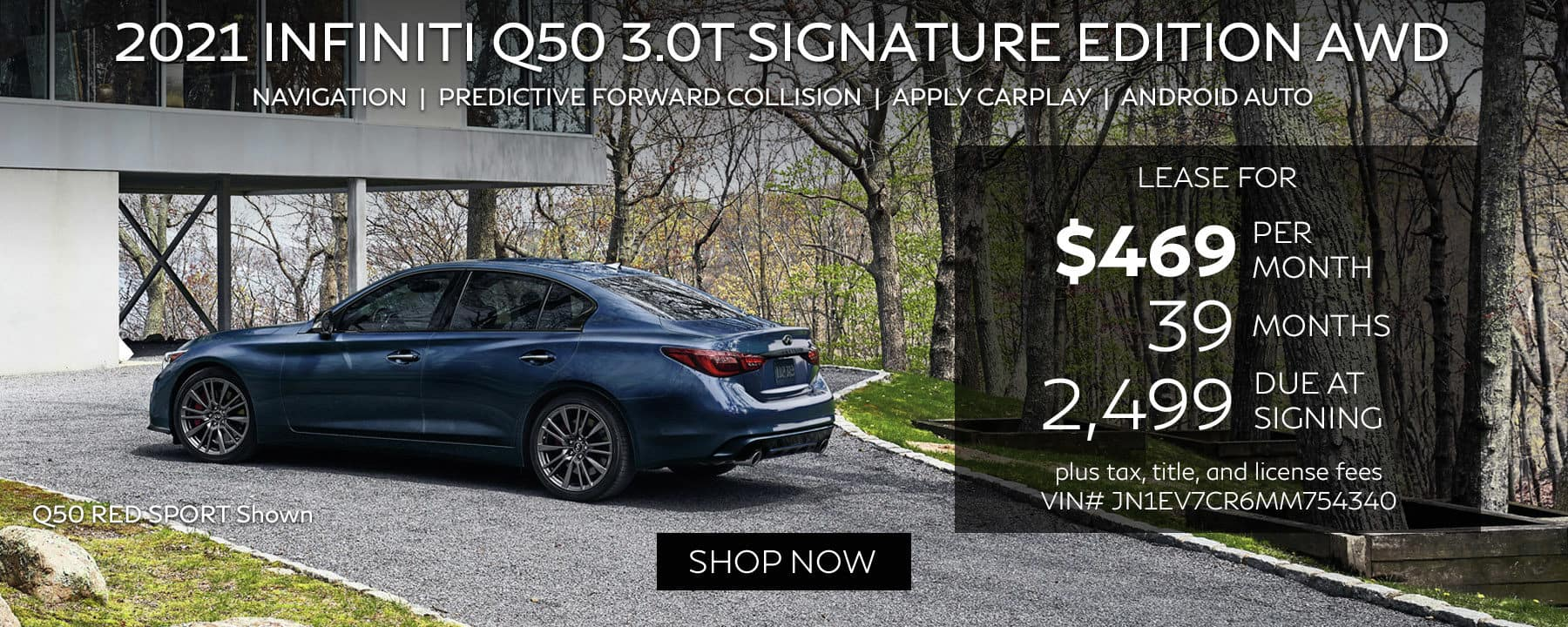 Lease a 2021 Q50 3.0T SIGNATURE EDITION AWD for $469 per month with $2,499 due at signing.