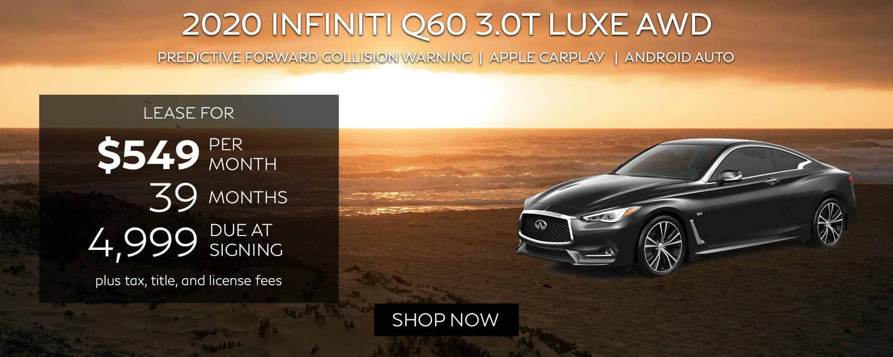 Lease a 2020 INFINITI Q60 3.0T LUXE AWD for $549 per month with $4,999 down.
