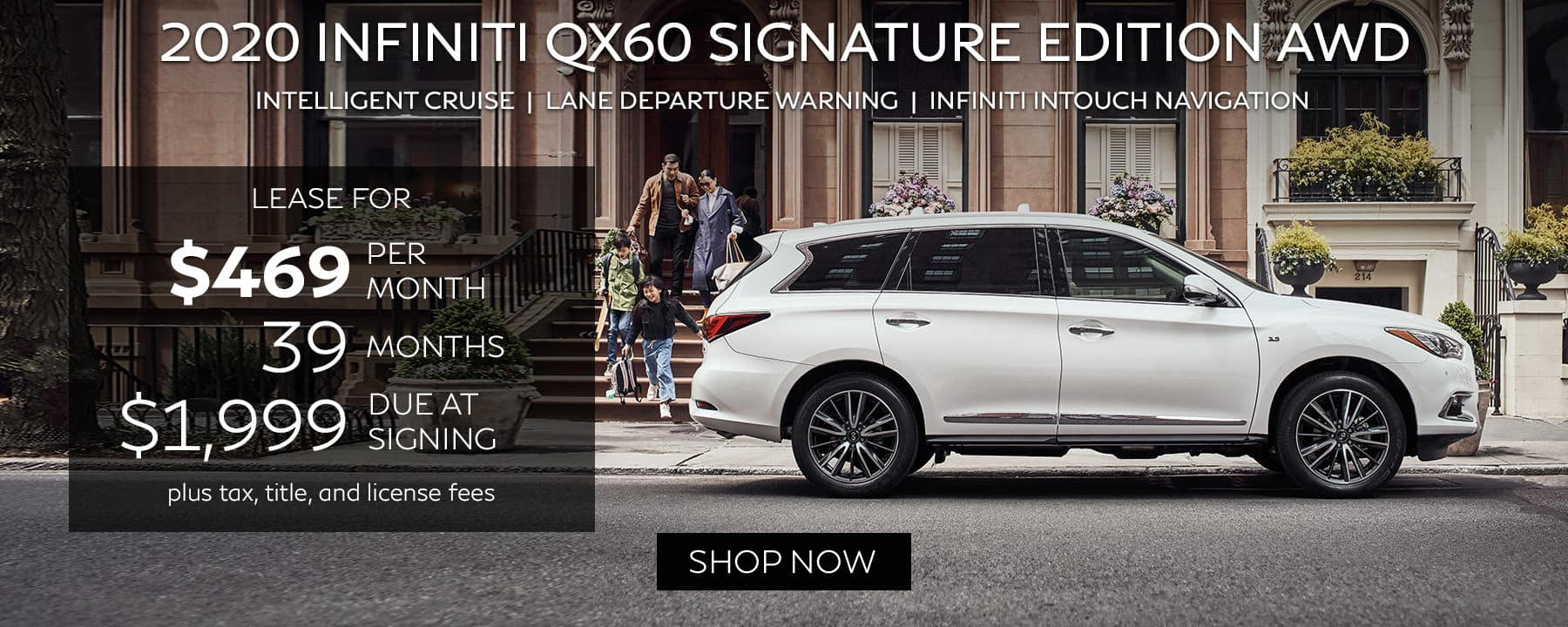 2020 INFINITI QX60 SIGNATURE EDITION AWD Lease for $469 per month with $1,999 due at signing.