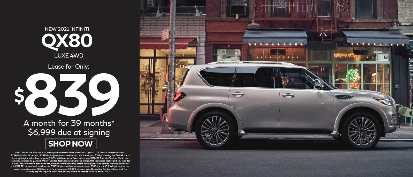 New 2021 QX80 Luxe 4WD Lease for $839 a month for 39 months, $6,999 due at signing