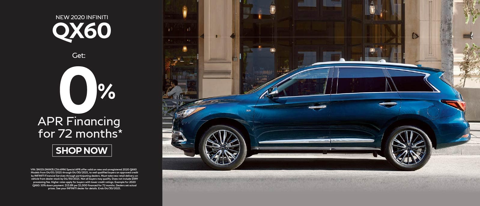 2020 QX60 Get 0.0% APR Financing for 72 months* Shop now.