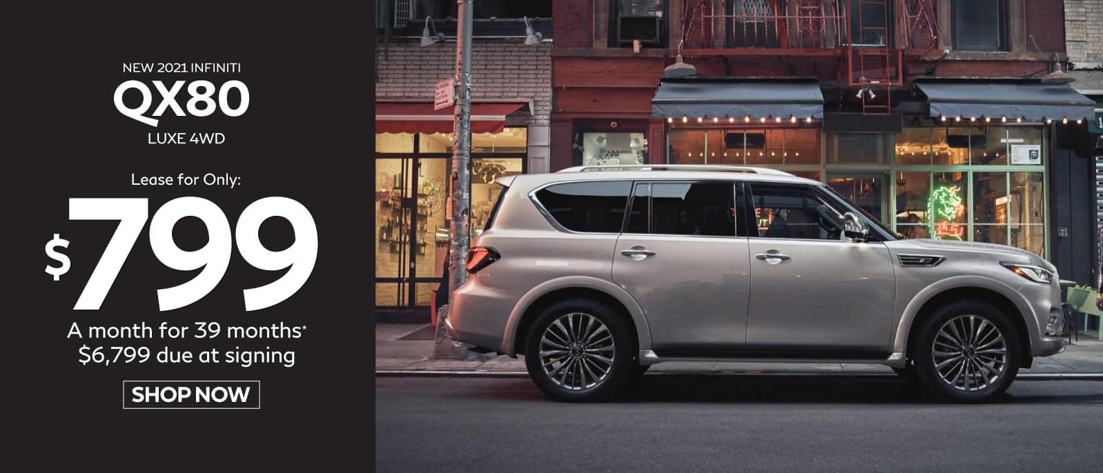 New 2021 QX80 Luxe 4WD Lease for $799 a month for 39 months, $6799 due at signing