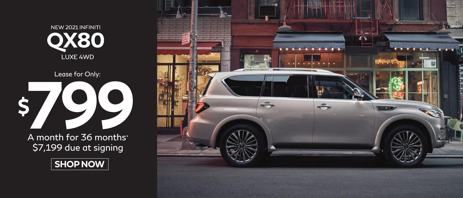 New 2021 QX80 Luxe 4WD Lease for $799 a month for 39 months, $7199 due at signing