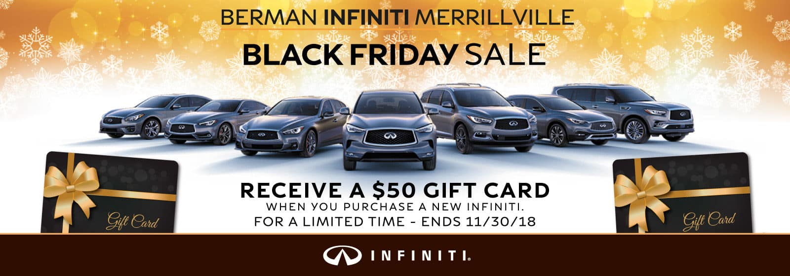 This Black Friday, receive a $50 gift card when you buy a new INFINITI vehicle at Berman INFINITI of Merrillville!