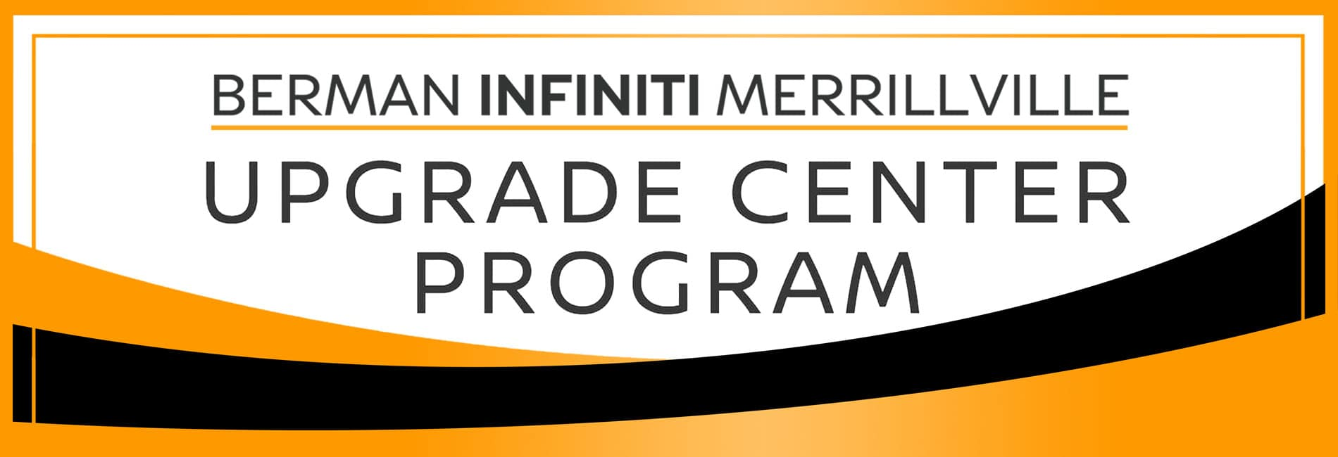 Upgrade Center at Berman INFINITI of Merrillville