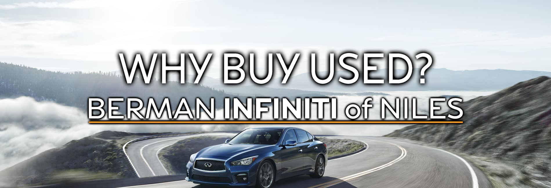 Why Buy Used at Berman INFINITI of Niles