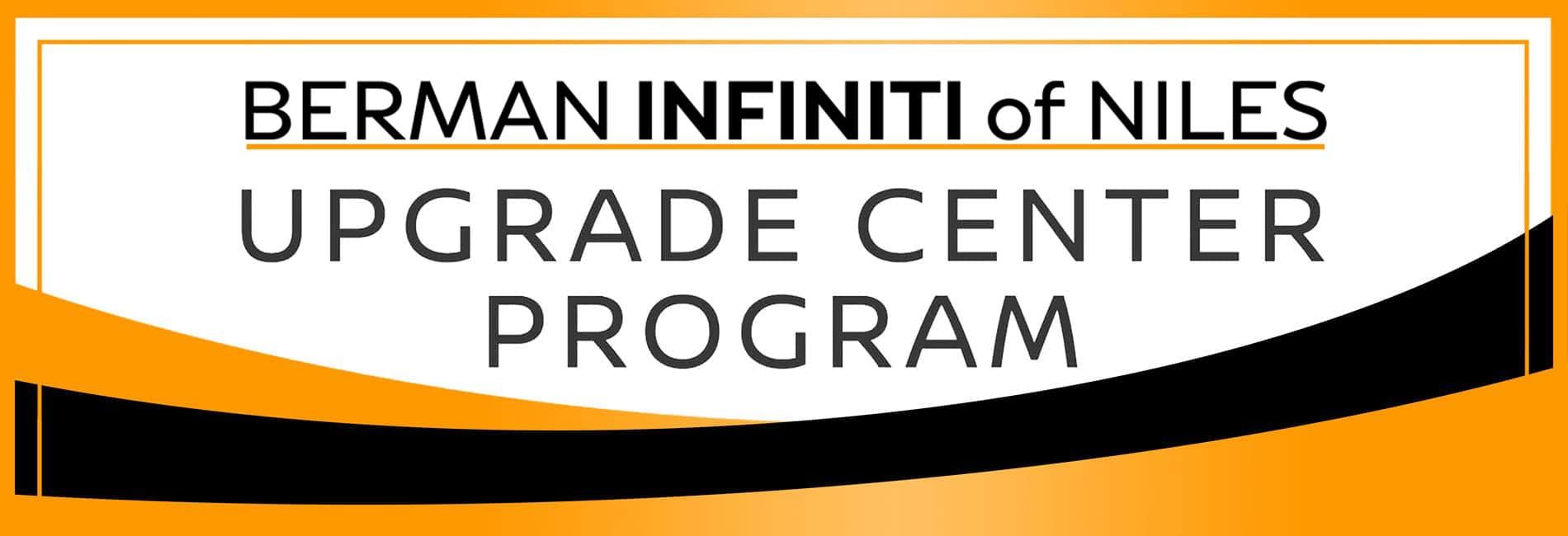 Upgrade Center at Berman INFINITI of Niles