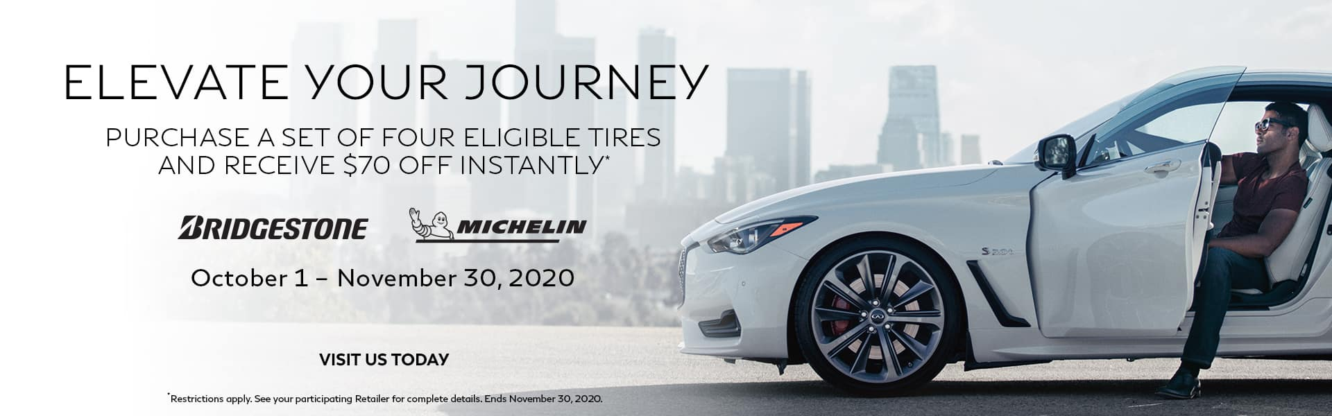 Purchase a set of Four eligible tires and receive $70 OFF instantly!