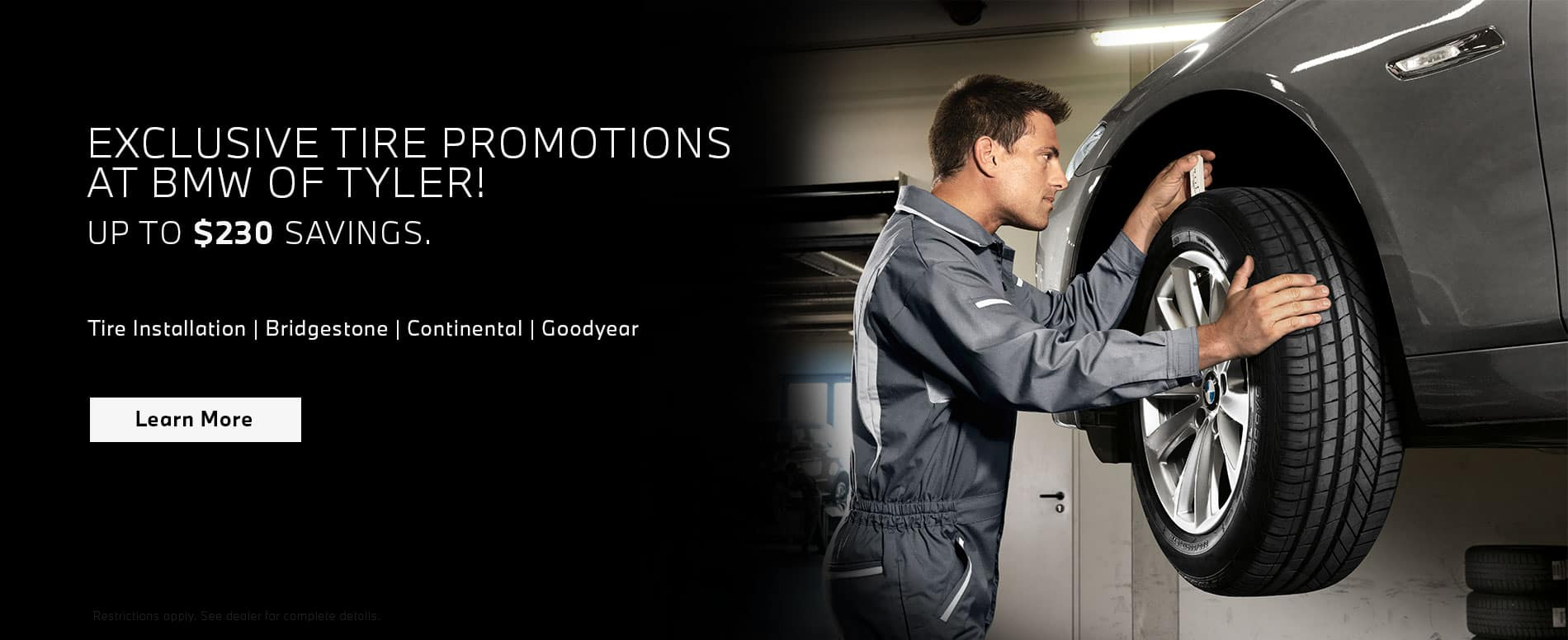 Exclusive tire promotions at BMW of Tyler. Click to learn more. Image of service man inspecting tires.