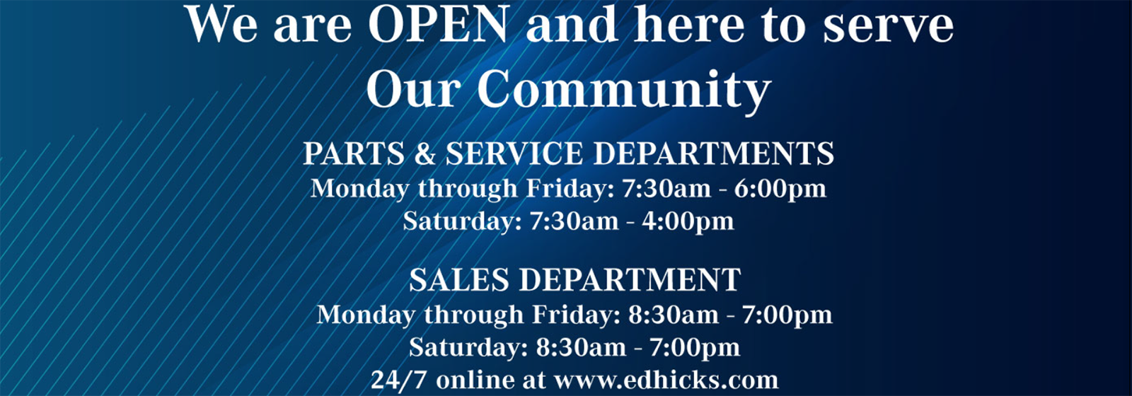 We are OPEN and here to serve our community.