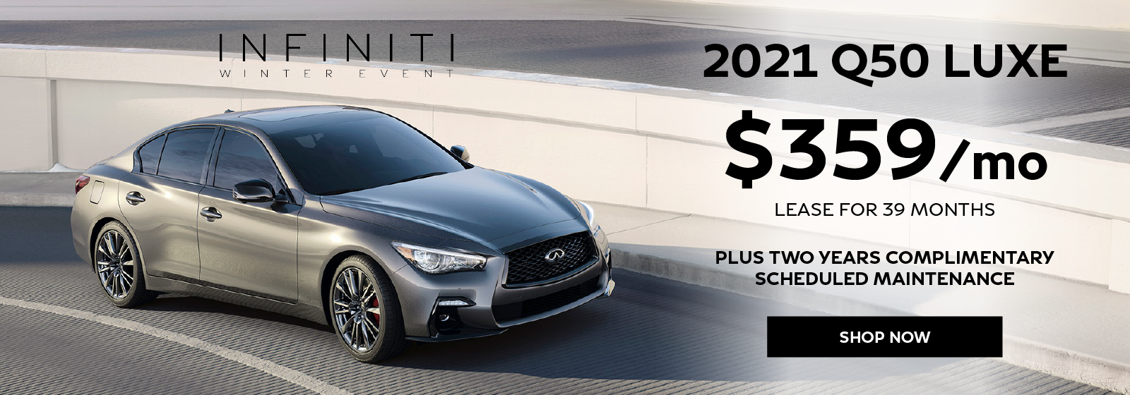 Well-qualified lessees can lease a new 2021 INFINITI Q50 LUXE for $359 per month for 39 months plus get two years complimentary scheduled maintenance. Click to view inventory.