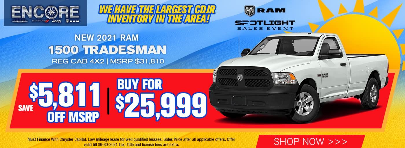 2021 RAM 1500 TRADESMAN REG CAB 4X2 MSRP $31,810 $5811 OFF SALE PRICE $25,999