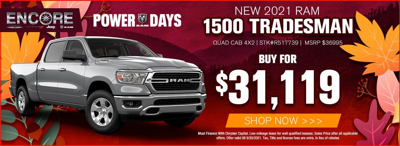 2021 RAM 1500 TRADESMAN QUAD CAB 4X2 STK#R517739 MSRP $36995 SALE PRICE $31119 CASH OFFER