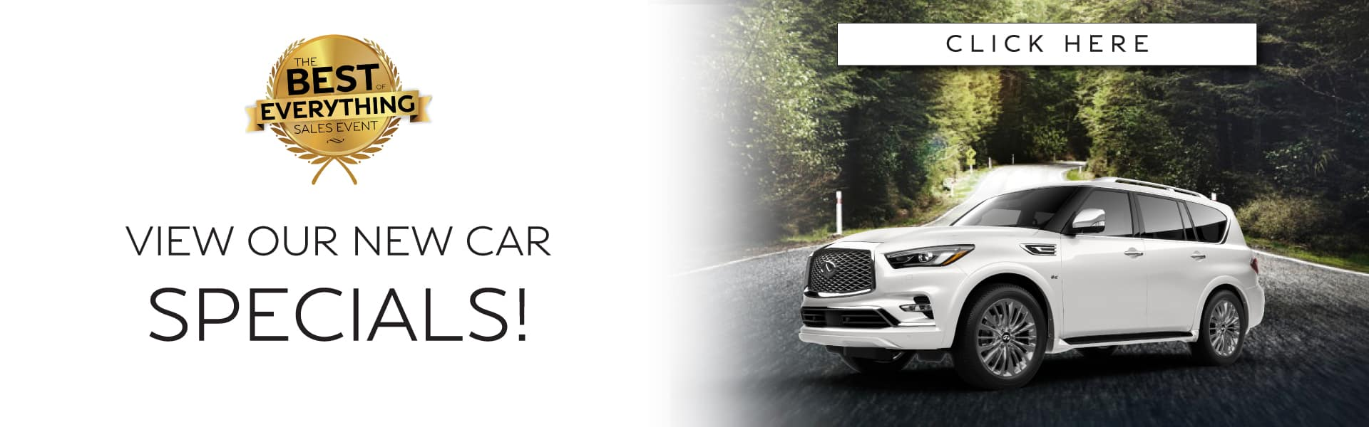 View our new car Specials! Click here to view our specials.