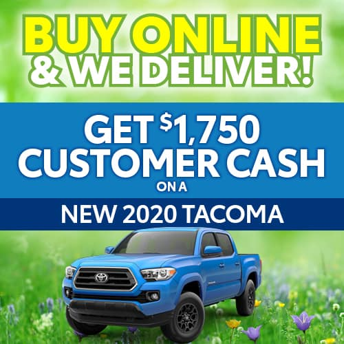 Get $1750 Customer Cash on a New 2020 Tacoma