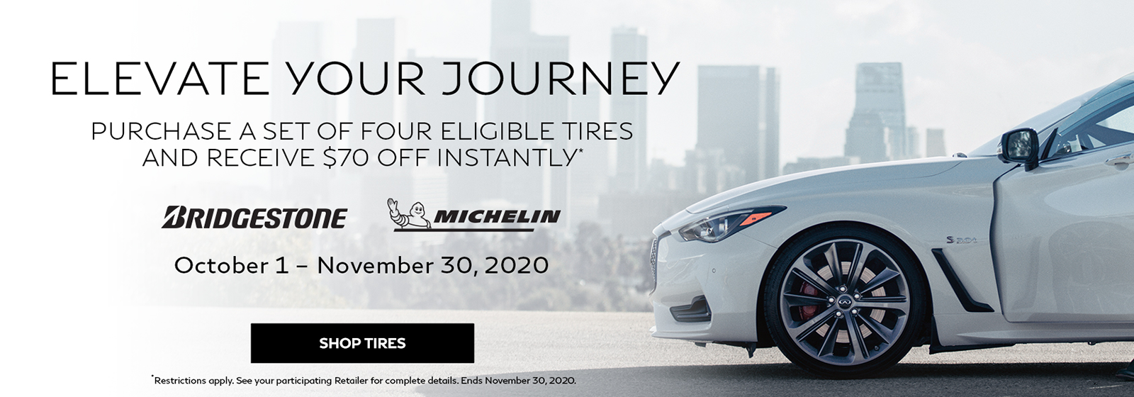 Purchase 4 eligible tires and get $70 off instantly