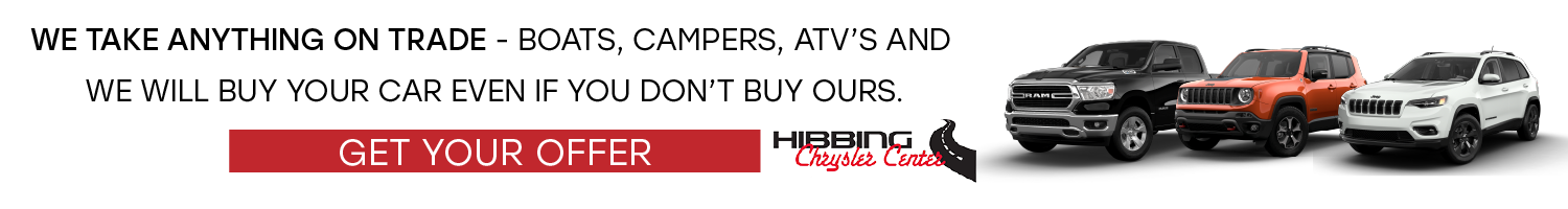 WE TAKE ANYTHING ON TRADE- BOATS, CAMPERS, ATV'S AND WE WILL BUY YOUR CAR EVEN IF YOU DON'T BUY OURS. GET YOUR OFFER