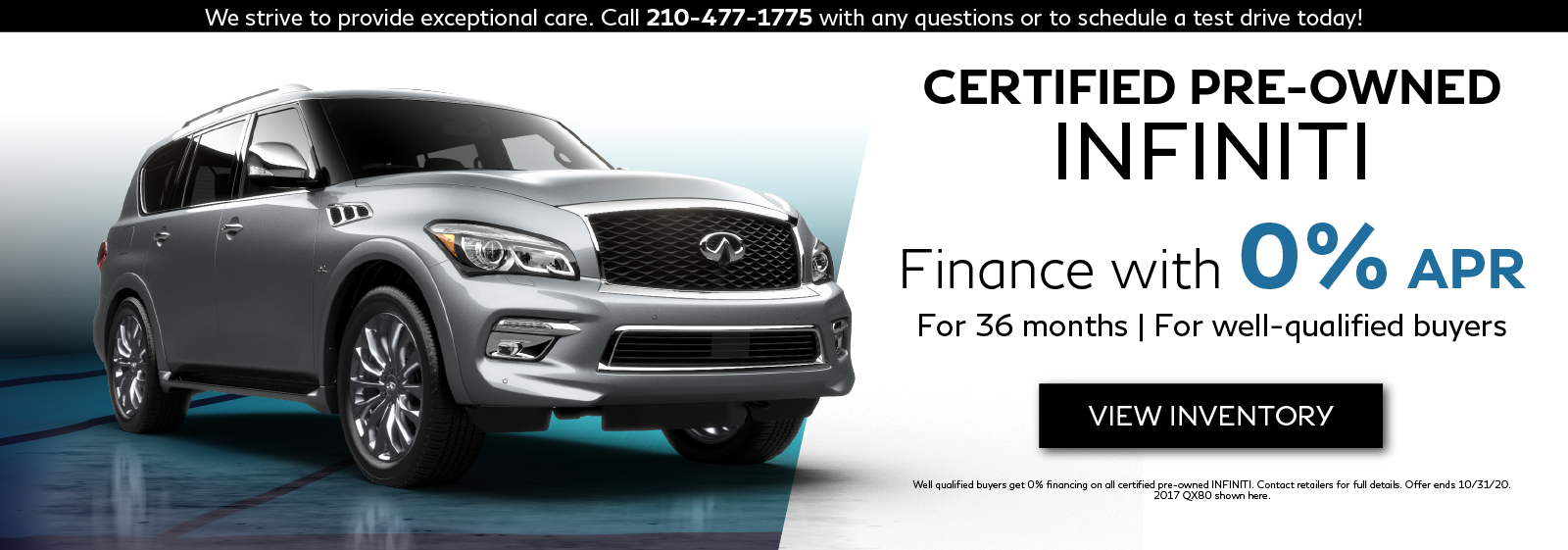 Well-qualified buyers can get )% APR financing for 36 months on certified pre-owned INFINITI models. Click to view inventory.