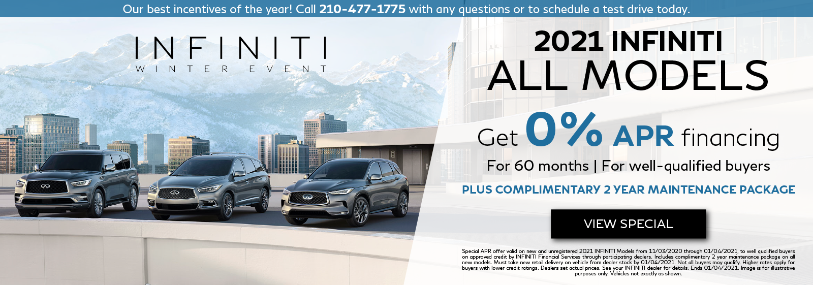 Well-qualified buyers can get 0% APR financing for 60 months on all new 2021 INFINITI models plus get two years complimentary scheduled maintenance. Click to view special.