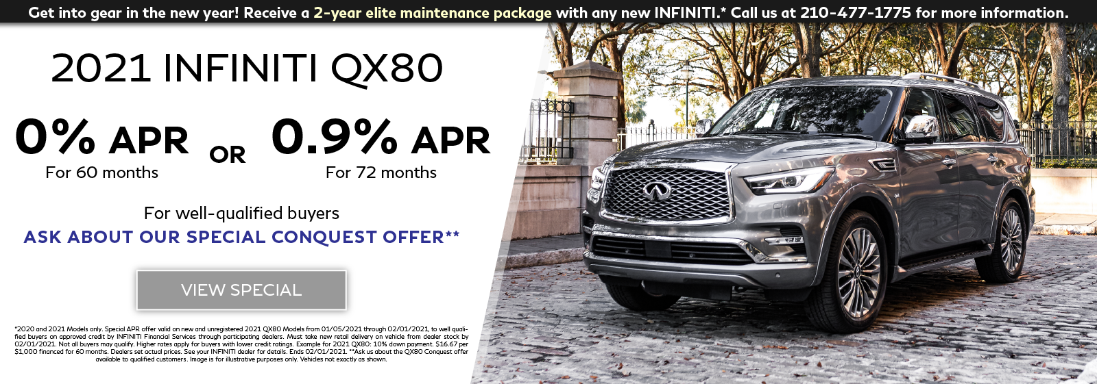Well-qualified customers can finance any new 2021 QX80 with 0% APR for 60 months plus get a 2-year elite maintentenance package. Click to view special.
