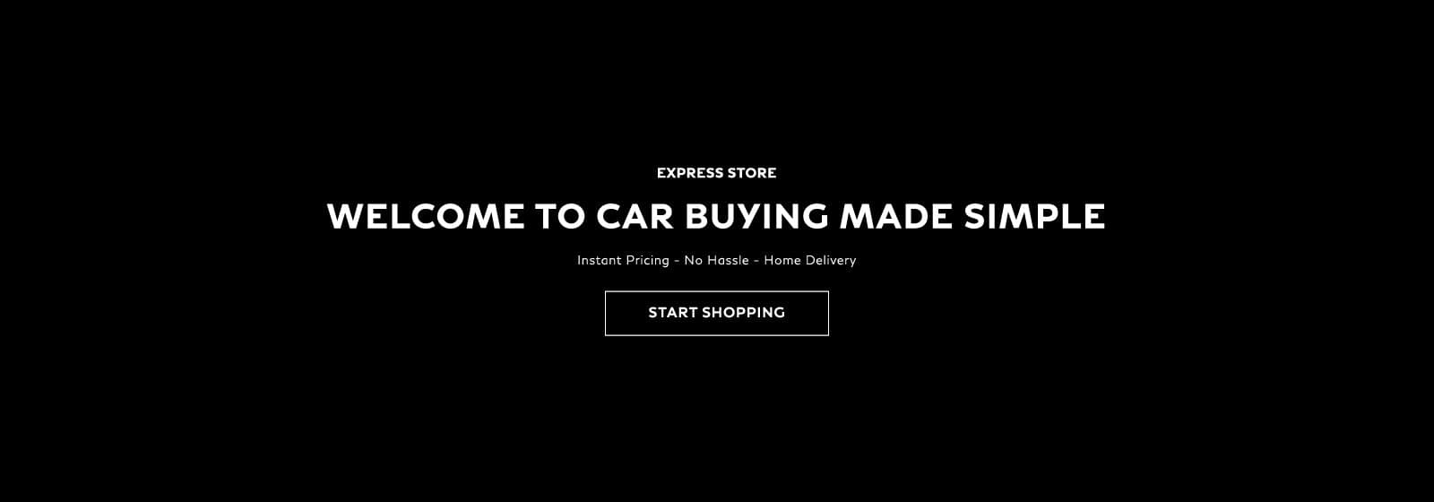 express store. welcome to car buying made simple. start shopping