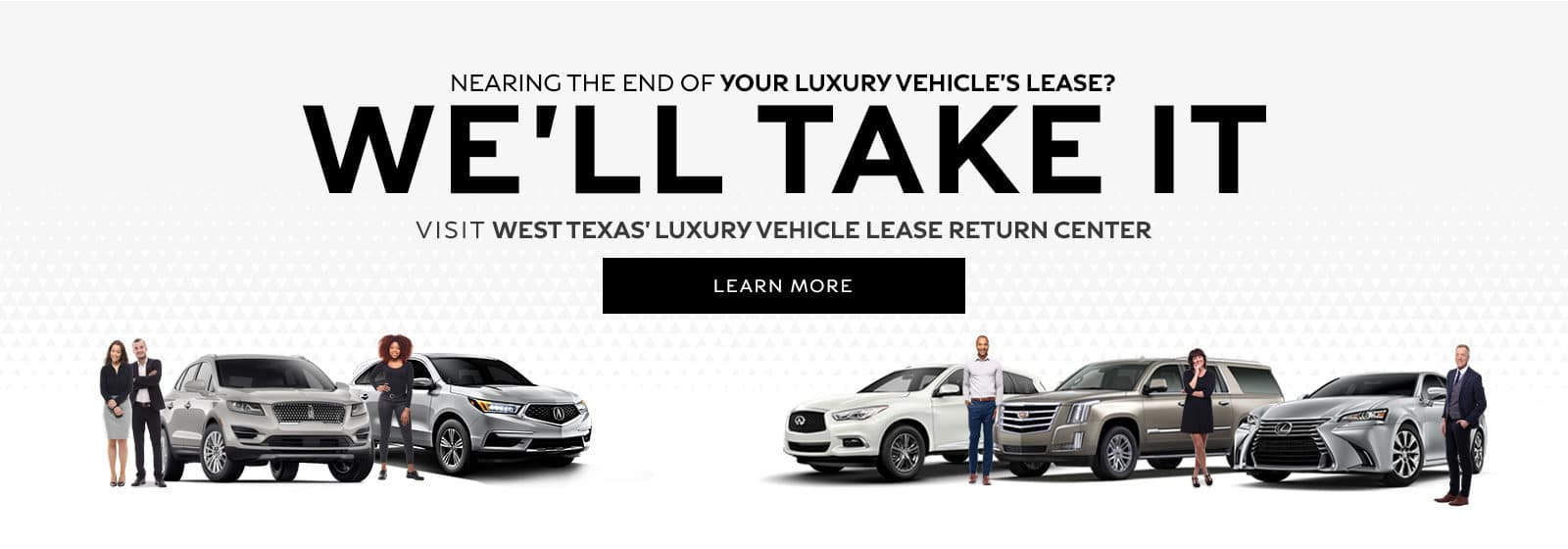 Nearing the end of your luxury vehicle's lease - We'll take it - Visit West Texas/ luxury lease return center