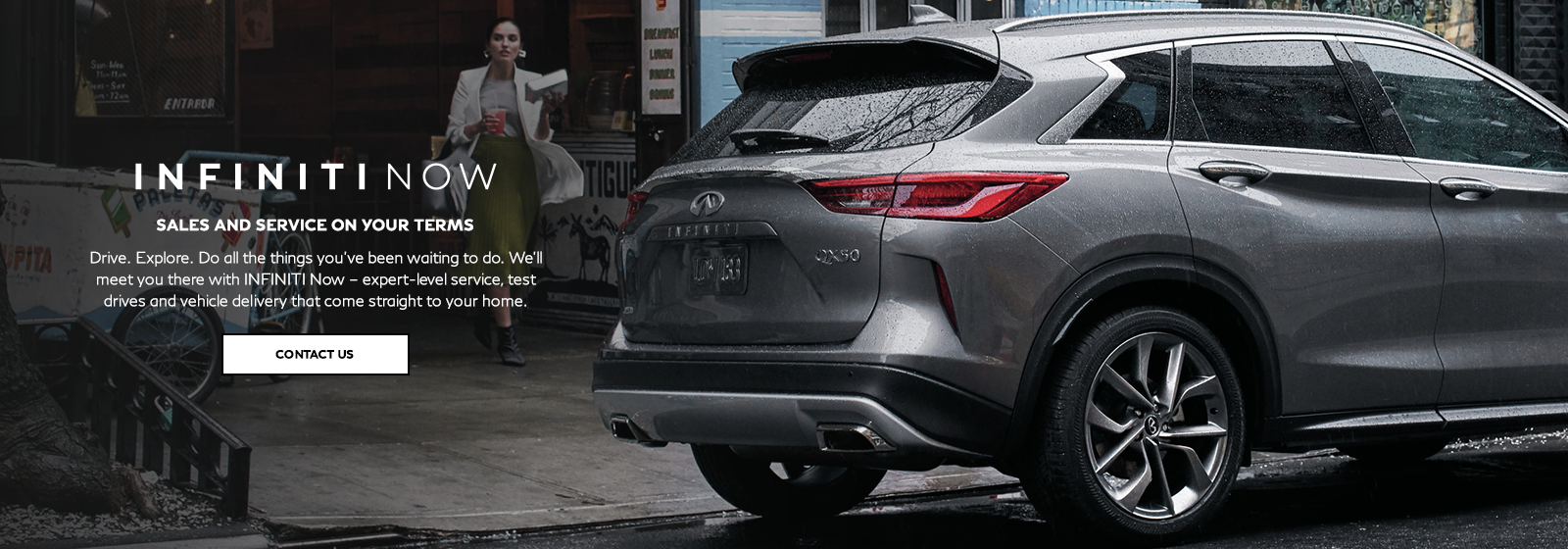 INFINITI Now – Enjoy a full range of retailer offered services all brought to your home. Click to contact us.