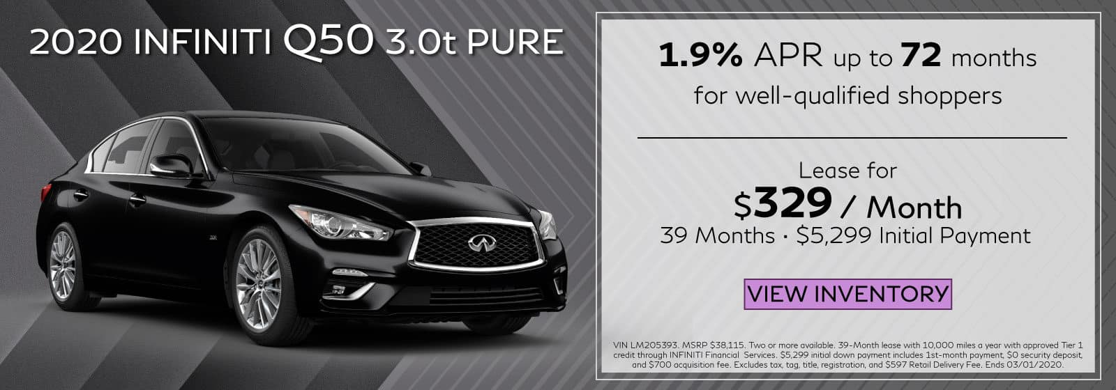 2020 Q50 3.0t LUXE. $329 a month for 39 months. $5,299 initial payment. OR 1.9% APR up to 72 months. Black Q50 on black and gray abstract background.