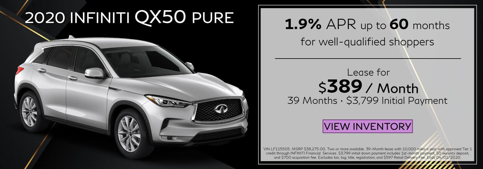 2020 QX50 PURE. Lease for $389 a month for 39 months. $3,799 initial payment. OR 1.9% APR for 60 months. Grey QX50 on a black abstract background. View Inventory button.