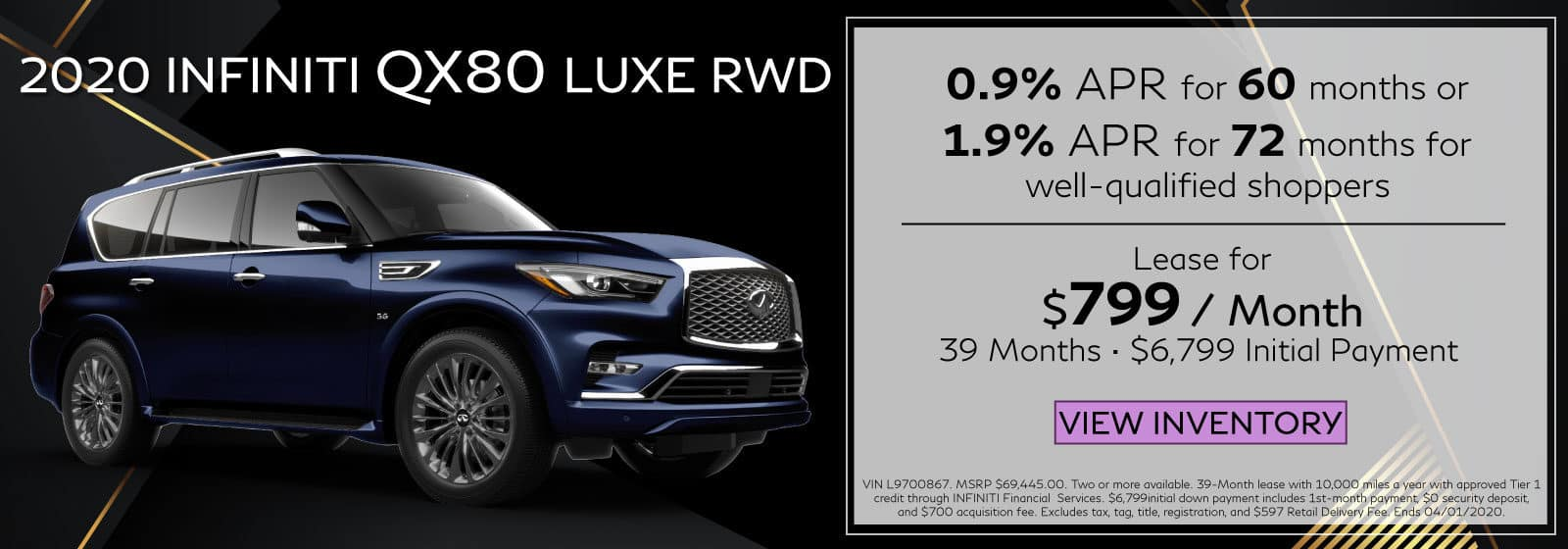 2020 QX80 LUXE RWD. Lease for $799 a month for 39 months. $6,799 initial payment. OR 0.9% APR for 60 months OR 1.9% APR for 72 months. Blue QX80 on black abstract background. View Inventory button.
