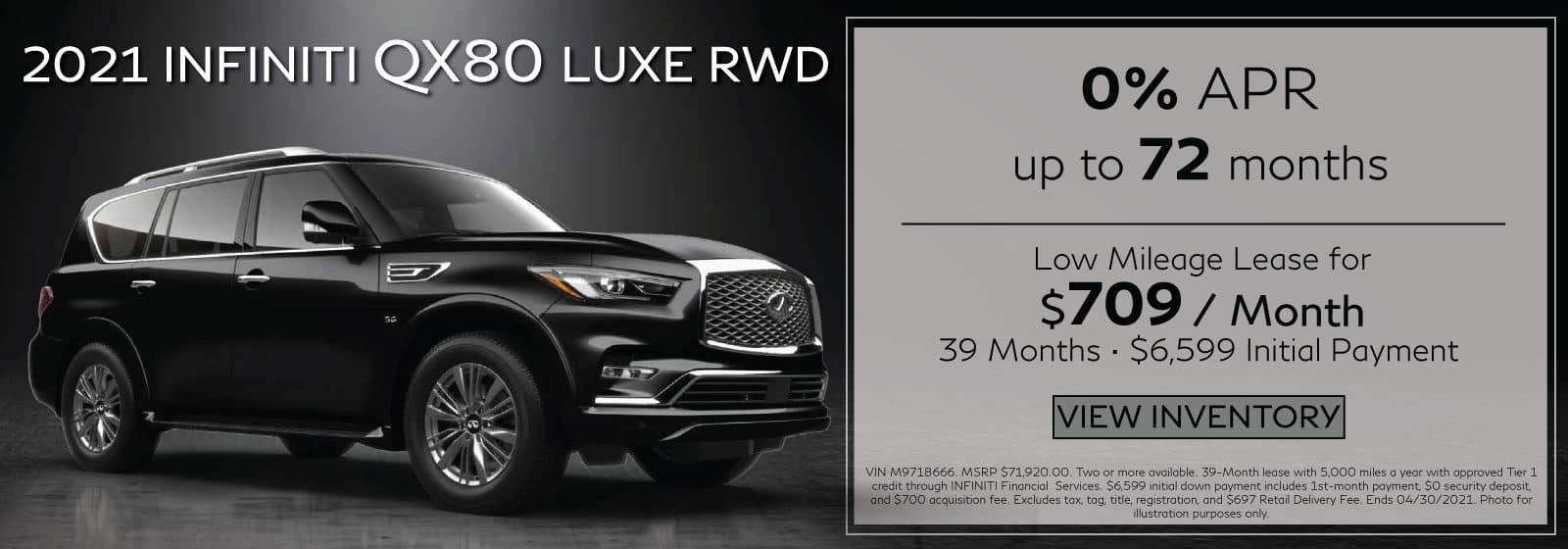 2021 QX80 LUXE. $709/mo for 39 months. $6,599 Initial Payment