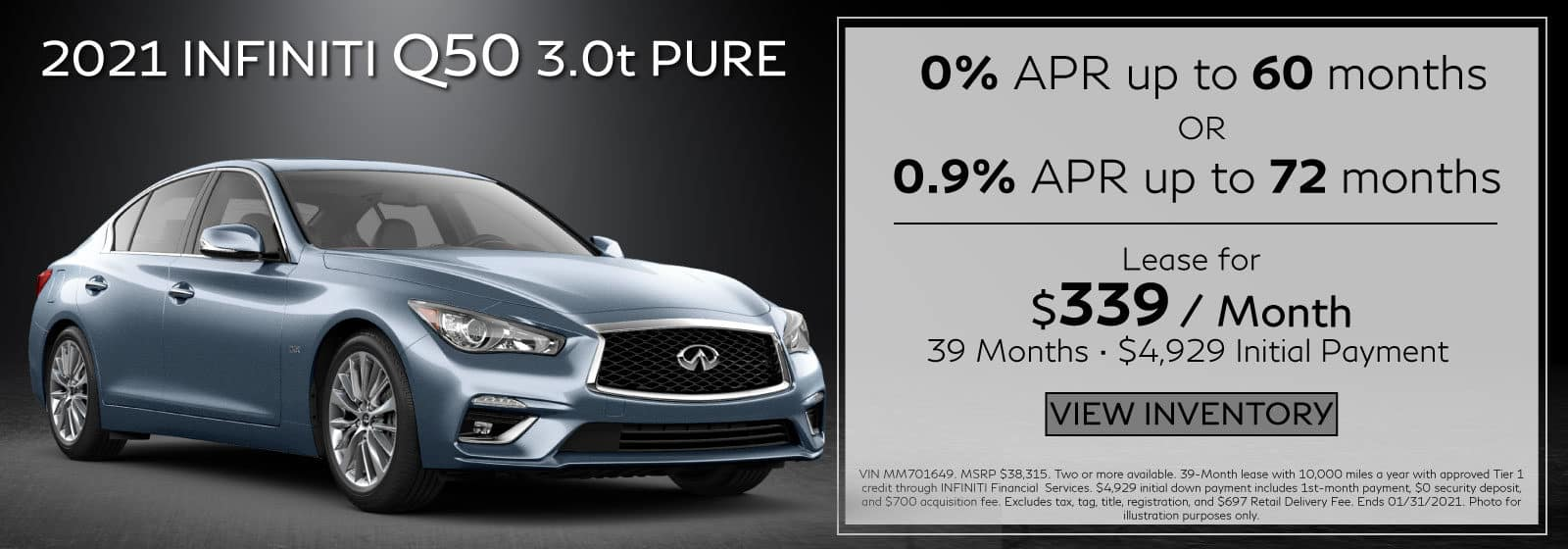 2021 Q50 3.0t PURE. $339/mo for 39 months. $4,929 Initial Payment
