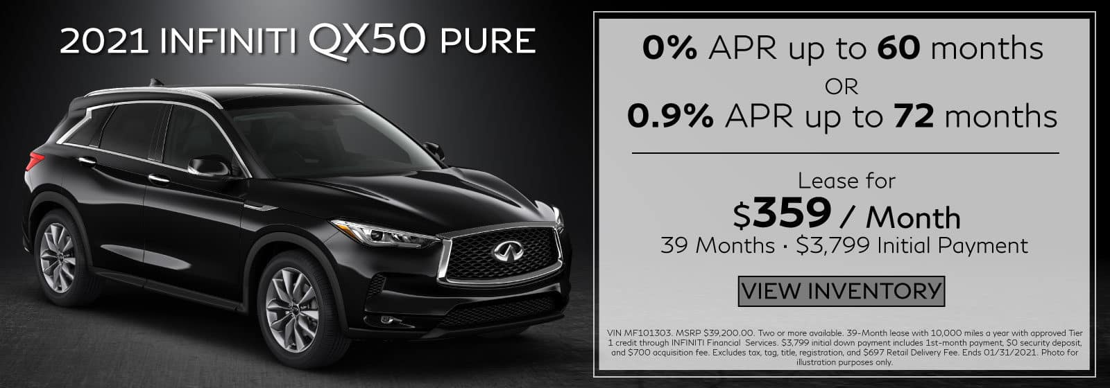 2021 QX50 PURE. $359/mo for 39 months. $3,799 Initial Payment.