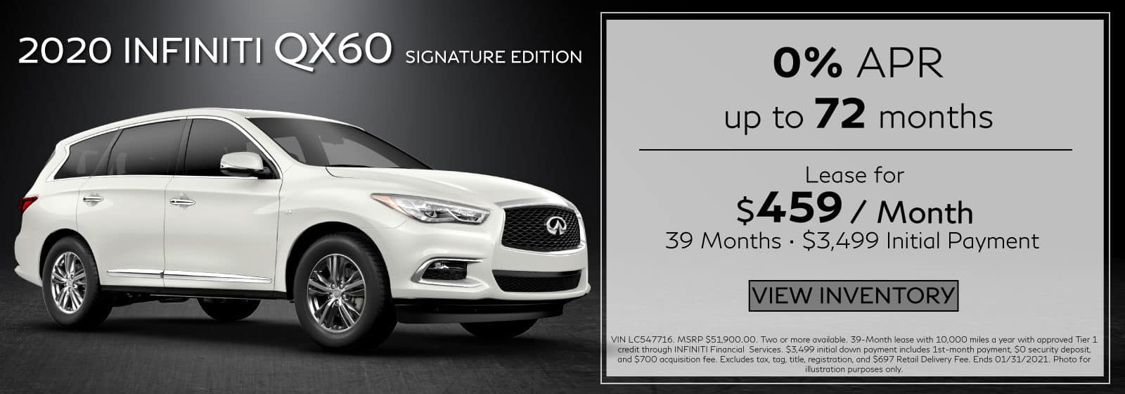 2020 QX60 Signature Edition. $459/mo for 39 months. $3,499 Initial Payment