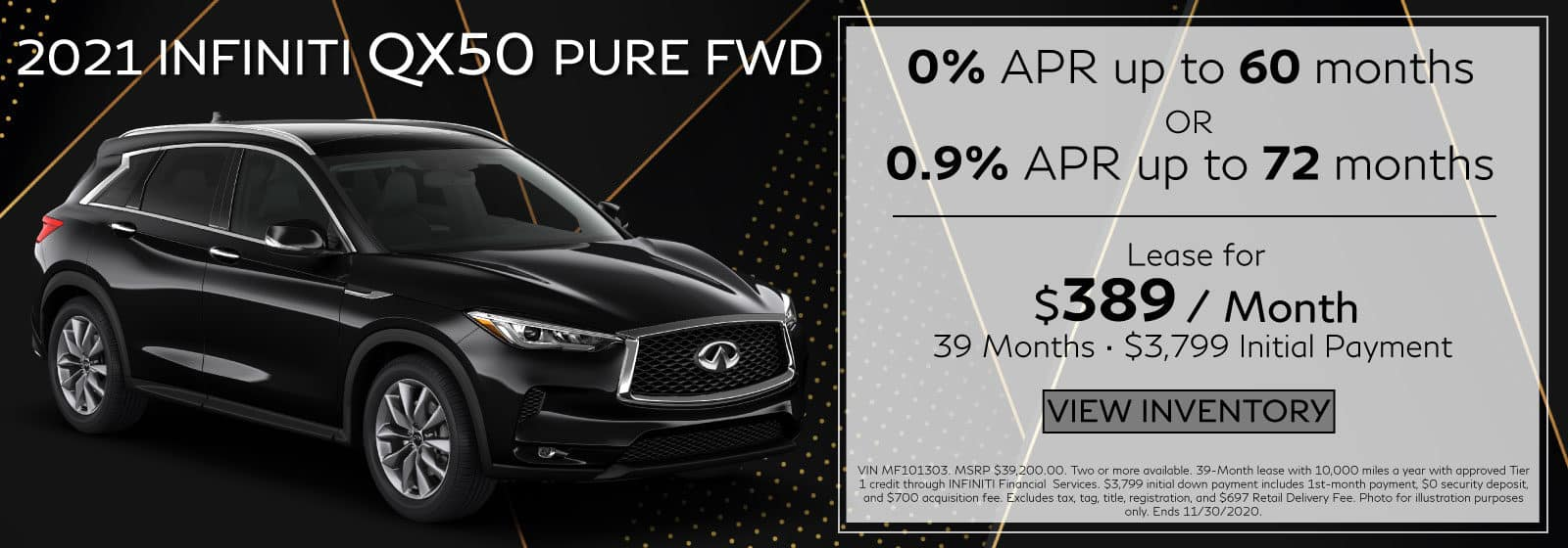 2021 QX50 PURE FWD. $389/mo for 39 months. $3,799 Initial Payment.