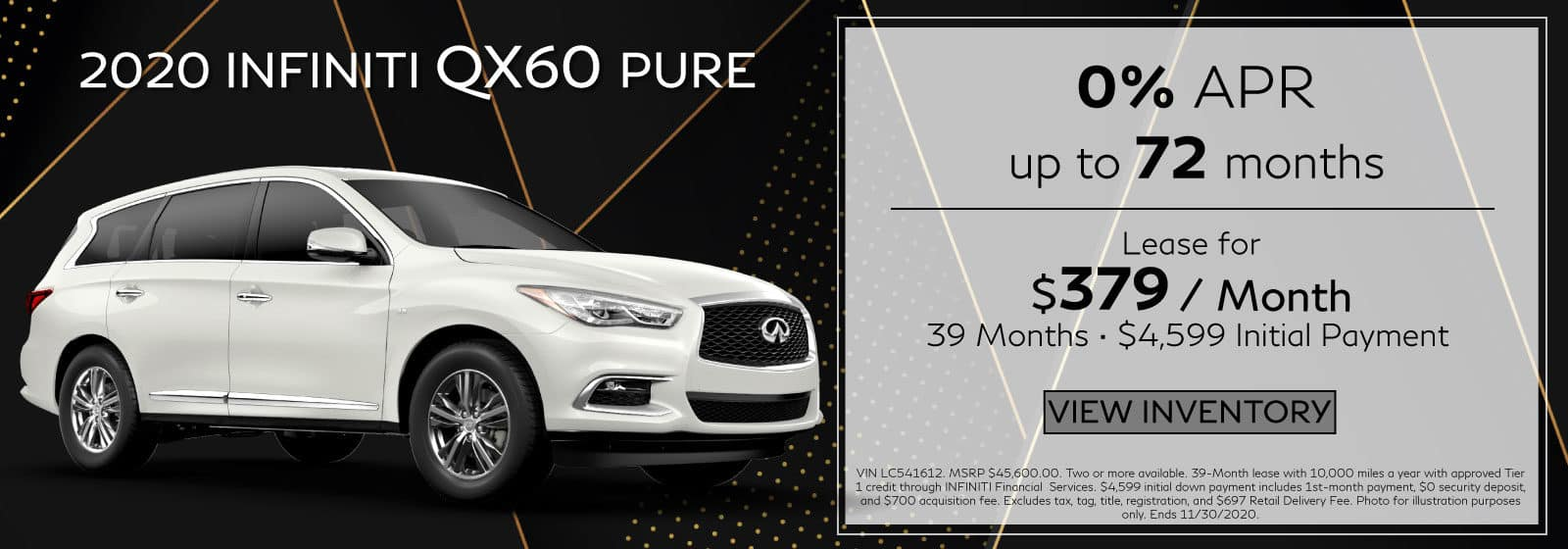 2020 QX60 PURE. $379/mo for 39 months. $4,599 Initial Payment