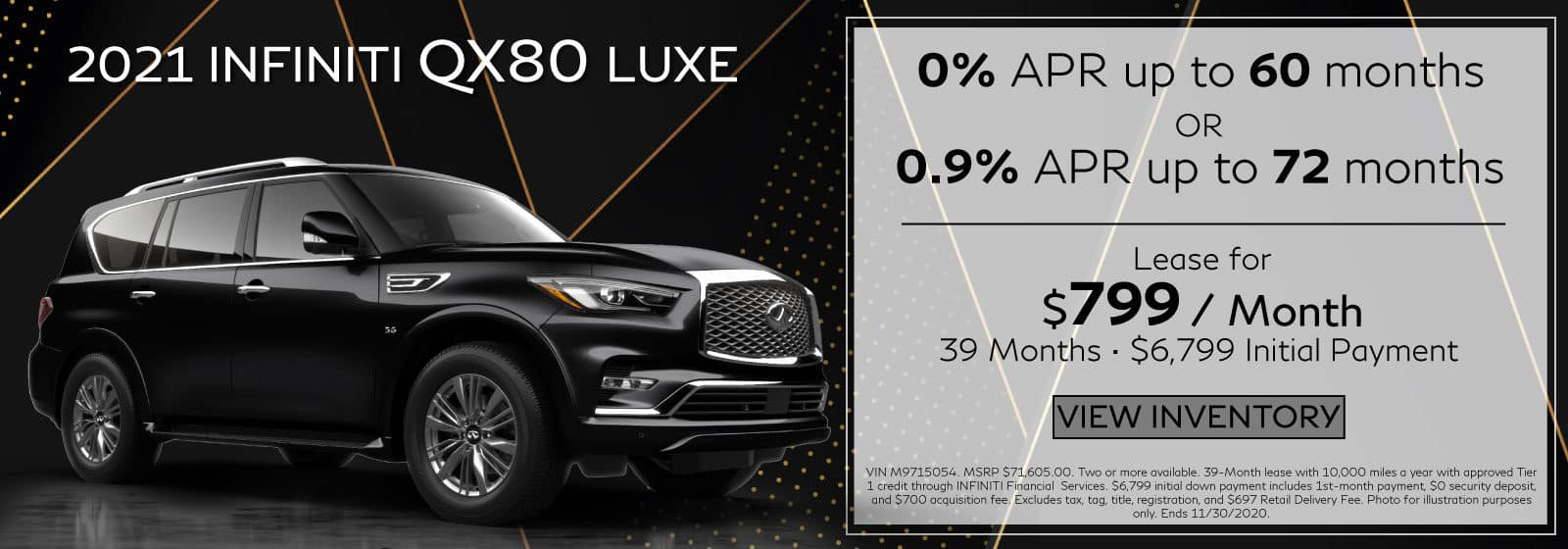 2021 QX80 LUXE. $799/mo for 39 months. $6,799 Initial Payment