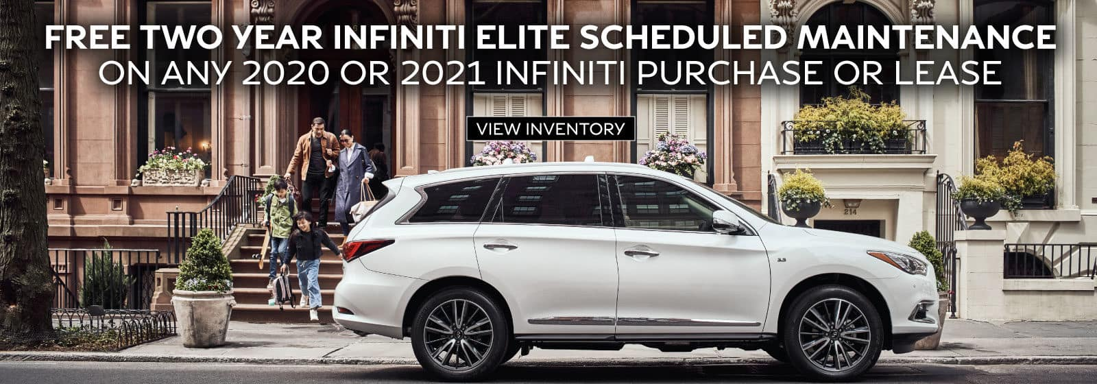 2 years of complimentary INFINITI Elite Maintenance when you purchase or lease any 2020 or 2021 vehicle.