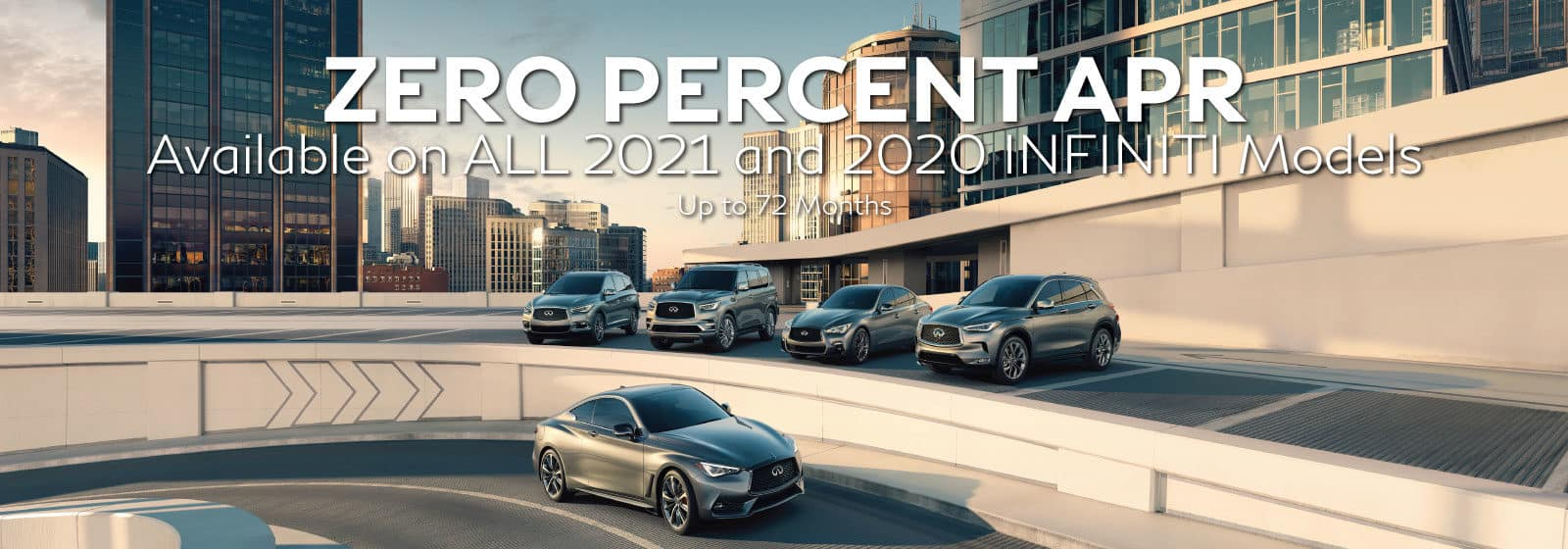 Zero Percent APR on all 2021 and 2020 INFINITI vehicles