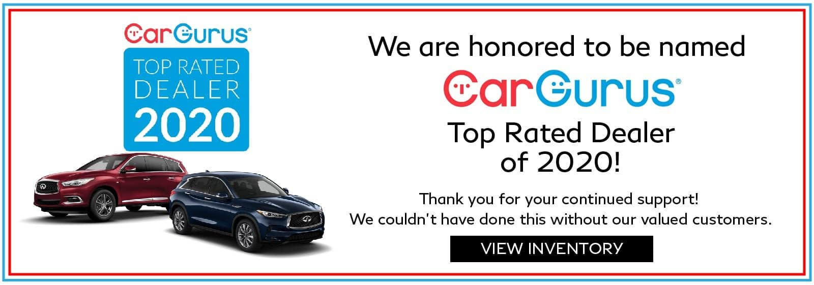CarGurus Top Dealer of 2020 thanks to our valued customers.
