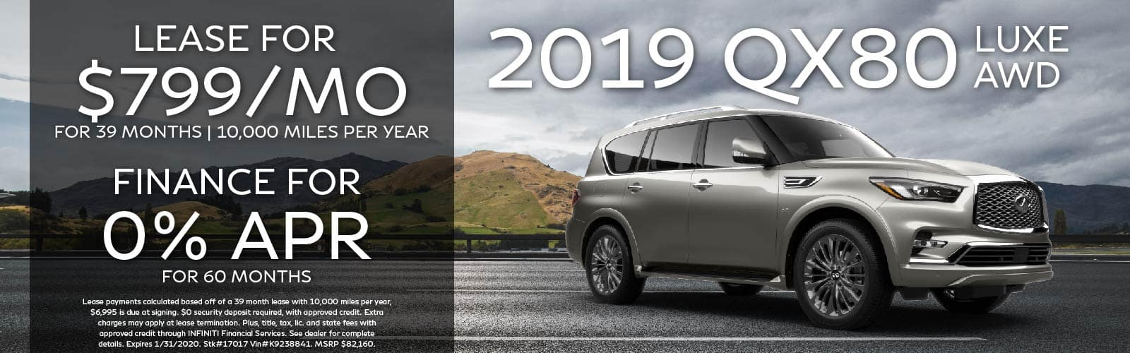 2019 QX80 offer for $799 per month. finance for 0% APR. See retailer for complete details.